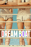 Dream Boat (2017)<br /> POSTER ART<br /> *Filmstill - Editorial Use Only*<br /> CAP/KFS<br /> Image supplied by Capital Pictures