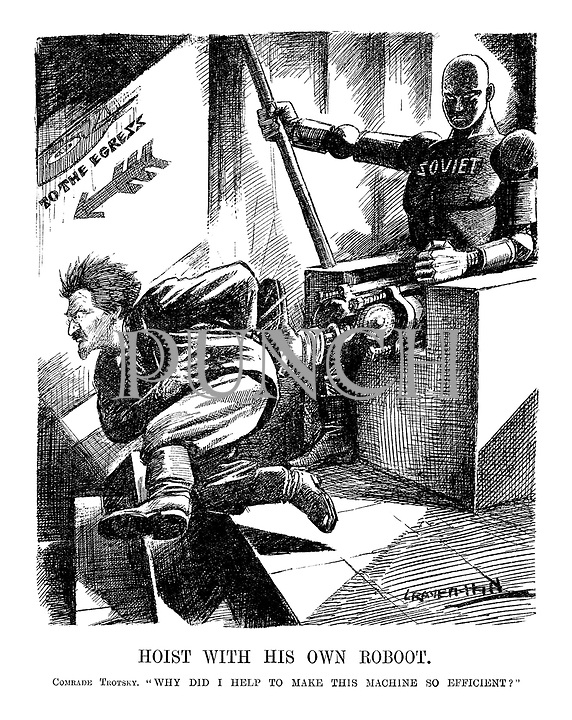 "Hoist With His Own Roboot. Comrade Trotsky. ""Why did I help to make this machine so efficient?"" (cartoon showing Trotsky being kicked down the stairs To The Egress by the Soviet robot during the InterWar era)"