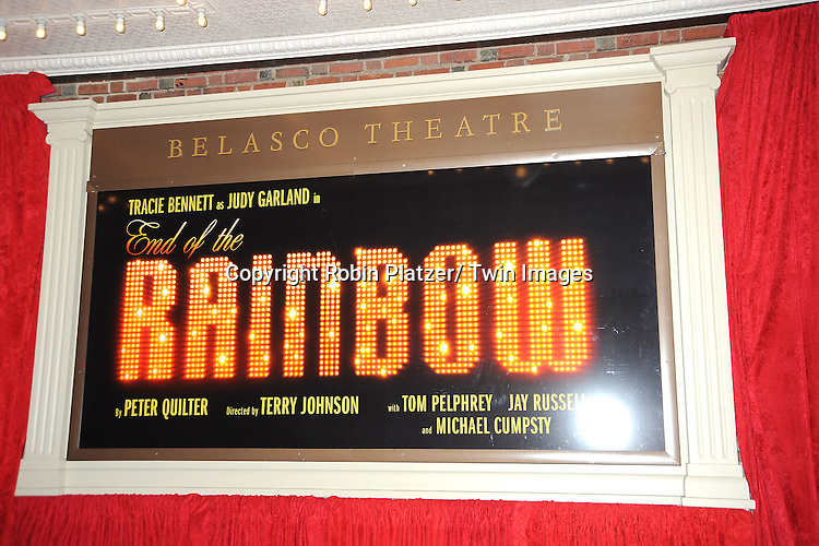 "The sign at the ""End Of The Rainbow"" Broadway opening night at The Belasco Theatre in New York City on April 2, 2012. The show stars Tracie Bennett, Tom Pelphrey, Michael Cumptsy and Jay Russell."