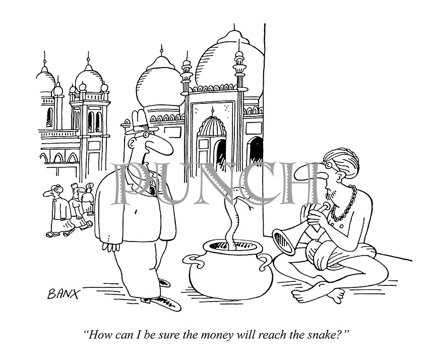 """""""How can I be sure the money will reach the snake?"""""""