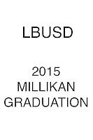 LBUSD 2015 MILLIKAN Graduation