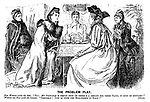 "The Problem Play. New Woman (with the hat). ""No! MY principle is simply THIS - If there's a DEMAND for these plays, it must be SUPPLIED!"" Woman not New (with the bonnet). ""Precisely! Just as with the bull-fights in Spain!"" [Scores."