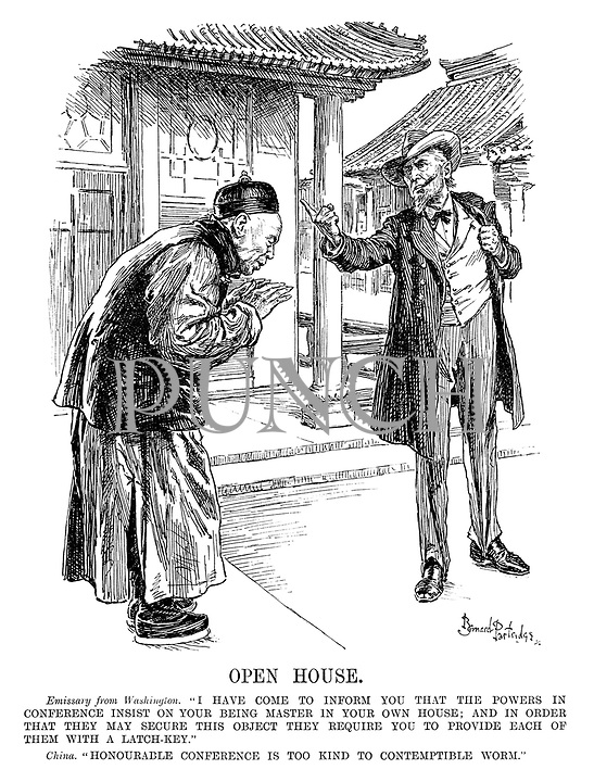 """Open House. Emissary from Washington. """"I have come to inform you that the powers in conference insist on your being master in your own house; And in order that they may secure this object they require you to provide each of them with a latch-key."""" China. """"Honourable conference is too kind to contemptible worm."""""""