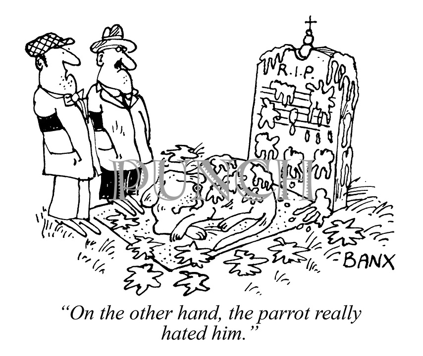 """On the other hand, the parrot really hated him."""