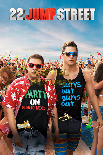 POSTER ART<br /> in 22 Jump Street (2014) <br /> *Filmstill - Editorial Use Only*<br /> CAP/NFS<br /> Image supplied by Capital Pictures