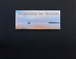 A Folio of Prints:  Mornings on Vashon