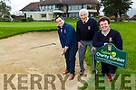 James Curran Captain, Tom Prendergast President, Mary Buckley Lady Captain launching the Captains Charity Bunker which if you land in you have to pay a fine for charity on the 18th hole in Killarney Golf and Fishing club on Saturday