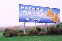 Bienvenue / Welcome to New Brunswick / Nouveau Brunswick Sign, NB, Canada