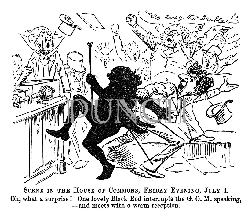 Essence of Parliament.  Extracted from The Diary of Toby, MP. Scene in the House of Commons, Friday evening, July 4. Oh, what a surprise! One lovely Black Rod interrupts the GOM speaking, - and meets with a warm reception.
