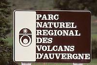 Europe/France/Auvergne/15/Cantal/env de Mandailles: Panneau du parc Naturel Régional des Volcans d'Auvergne