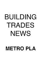 Building Trades News Metro PLA