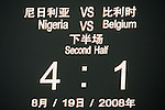 19 August 2008: The scoreboard gives the final score.  The men's Olympic soccer team of Nigeria defeated the men's Olympic soccer team of Belgium 4-1 at Shanghai Stadium in Shanghai, China in a Semifinal match in the Men's Olympic Football competition.