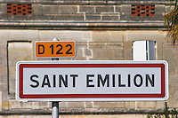 Town limit with road sign. The town. Saint Emilion, Bordeaux, France