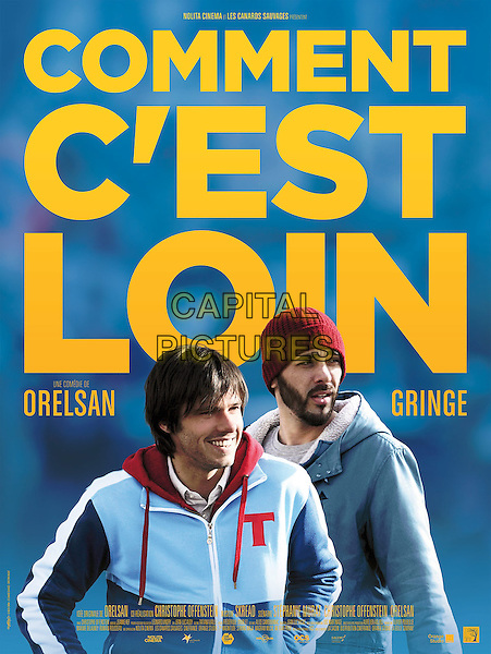 Comment c'est loin (2015) <br /> POSTER ART<br /> *Filmstill - Editorial Use Only*<br /> CAP/KFS<br /> Image supplied by Capital Pictures