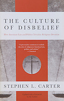 THE CULTURE OF DISBELIEF<br />