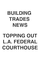Building Trades News Topping Out Courthouse