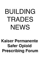 Building Trades News Kaiser Permanente Safer Opioid Prescribing Forum