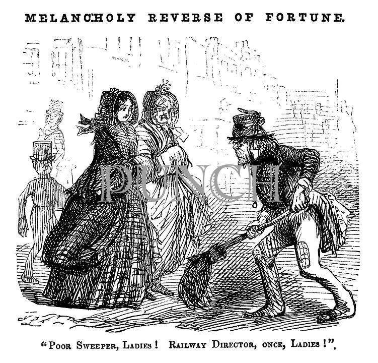 """Melancholy Reverse of Fortune. """"Poor sweeper, ladies! Railway Director, once, ladies!"""""""