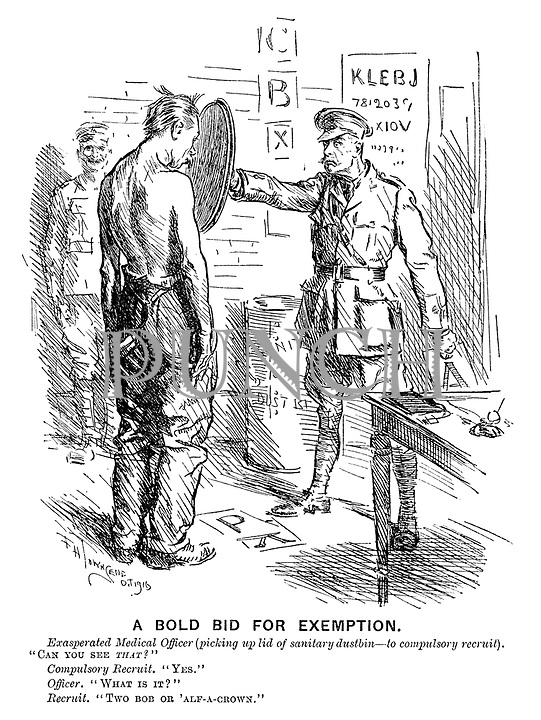 """A Bold Bid for Exemption. Exasperated medical officer (picking up lid of sanitary dustbin — to compulsory recruit). """"Can you see that?"""" Compulsory recruit. """"Yes."""" Officer. """"What is it?"""" Recruit. """"Two bob or 'alf-a-crown."""""""