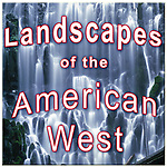 Landscapes of the American West