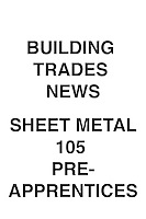 Building Trades News Sheet Metal 105 Pre-Apprentices