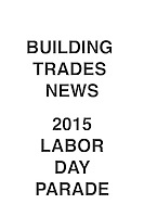 Building Trades News 2015 Labor Day Parade