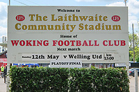 Sign advertising todays game ahead of Woking vs Welling United, Vanarama National League South Promotion Play-Off Final Football at The Laithwaite Community Stadium on 12th May 2019