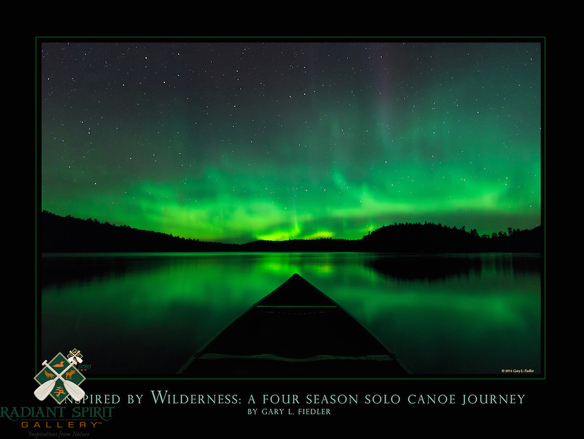 This is a 18&quot; x 24&quot; commemorative poster design that features Gary's stunning photograph, &quot;Canoeing under the Aurora&quot;. The image was captured on Day 191 of his special solo canoe trip, Inspired by Wilderness: A Four Season Solo Canoe Journey.<br />