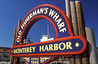 Monterey, California, CA, Monterey Peninsula, Sign at Old Fisherman's Wharf on Monterey Harbor in Monterey.
