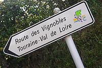 Road sign Route des Vignobles, the Wine Route, touraine Val de Loire. Vouvray village, Touraine, Loire, France