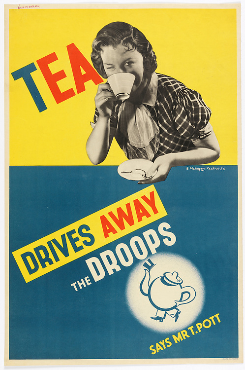 Edward McKnight Kauffer (American, active England, 1890–1954) for Empire Tea Market Expansion Board (International). Tea Drives Away the Droops, 1936. Lithograph. 75.7 x 50.3 cm (29 13/16 x 19 13/16 in.). Gift of Mrs. E. McKnight Kauffer, 1963-39-84. Photo by Matt Flynn.