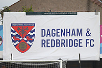 Dagenham & Redbridge FC signage during Dagenham & Redbridge vs Maidenhead United, Vanarama National League Football at the Chigwell Construction Stadium on 7th December 2019