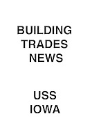 Building Trades News USS Iowa