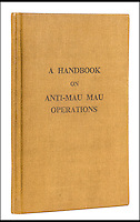 BNPS.co.uk (01202 558833)<br /> Pic: ForumAuctions/BNPS<br /> <br /> Top Secret - Britsh Army book on how to beat the Mau Mau.<br /> <br /> A fascinating handbook given to British commanders serving in colonial Kenya containing controversial instructions on how to deal with dissident tribesmen has surfaced 60-years later. <br /> <br /> The confidential 167-page document encloses operational advice on how to overcome the Mau Mau Uprising, which saw natives revolt against European settlers. <br /> <br /> Written in 1954 and handed only to platoon commanders, who were in unfamiliar surroundings, it tells how to track and attack the Mau Mau. <br /> <br /> The book, titled 'A Handbook on Anti-Mau Mau Operations' was penned by General Sir George Watkin Eben James Erskine, who served as East Africa Command between 1953 and 1955.