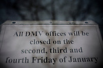"A California Department of Motor Vehicles office is closed on Friday, January 22, 2010 in Sacramento, CA. The DMV and many state offices are closed on three Fridays a month, referred to as ""Furlough Fridays,"" on the orders of Gov. Arnold Schwarzenegger. CREDIT: Max Whittaker for The Wall Street Journal.CABUDGET"