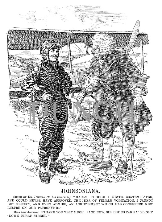 """Johnsoniana. Shade of Dr Johnson (to his namesake). """"Madam, though I never contemplated, and could never have approved, the idea of female volitation, I cannot but respect, and even admire, an achievement which has conferred new lustre on our patronymic."""" Miss Amy Johnson. """"Thank you very much. 'And now, sir, let us take a 'flight' down Fleet Street.'"""""""