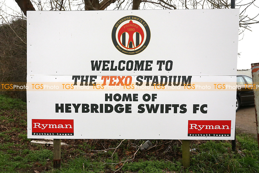 The main entrance sign ahead of Heybridge Swifts vs AFC Hornchurch, Ryman League Division 1 North Football at The Texo Stadum, Scraley Road on 25th February 2017