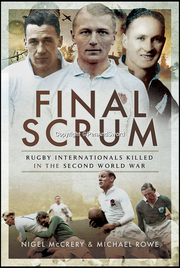 BNPS.co.uk (01202) 558833Pic: PenAndSword/BNPS<br /> <br /> Final Scrum.<br /> <br /> The tragic stories of the 90 international rugby players who gave their lives in the Second World War have been told in a poignant new book.<br /> <br /> These days elite rugby players go to war on the pitch, putting their bodies through hell to secure victory, but these heroic ex-internationals went to war for real - for a far greater purpose - never to return. <br /> <br /> Included in their ranks was the grandfather of actor Rory Kinnear, a Russian prince who scored one of England's greatest tries and Scottish international Eric Liddell whose exploits on the track were immortalised in the 1981 Oscar-winning film Chariots of Fire.<br /> <br /> Historian and screenwriter Nigel McCrery, who created the BBC TV series' Silent Witness and New Tricks, has meticulously researched the lives of all these fallen heroes.
