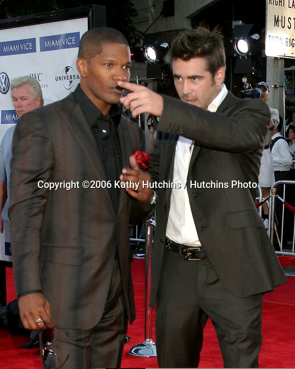 "Jamie Foxx & Colin Farrell.""Miami Vice"" Premiere.Mann's Village Theater.Westwood, CA.July 20, 2006.©2006 Kathy Hutchins / Hutchins Photo...."