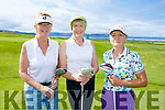 At the Tralee Golf Club Lady President's Prize at Barrow on Sunday were Mary Quillianan, Kathleen Houlihan and Michelle Moore