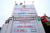 The sign announcing the fixture during Stevenage vs Crewe Alexandra, Sky Bet EFL League 2 Football at the Lamex Stadium on 10th March 2018