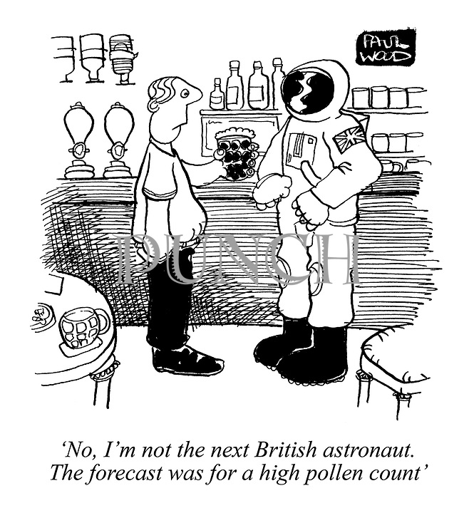 'No, I'm not the next British astronaut. The forecast was for a high pollen count'