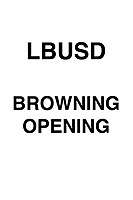 LBUSD Browning opening