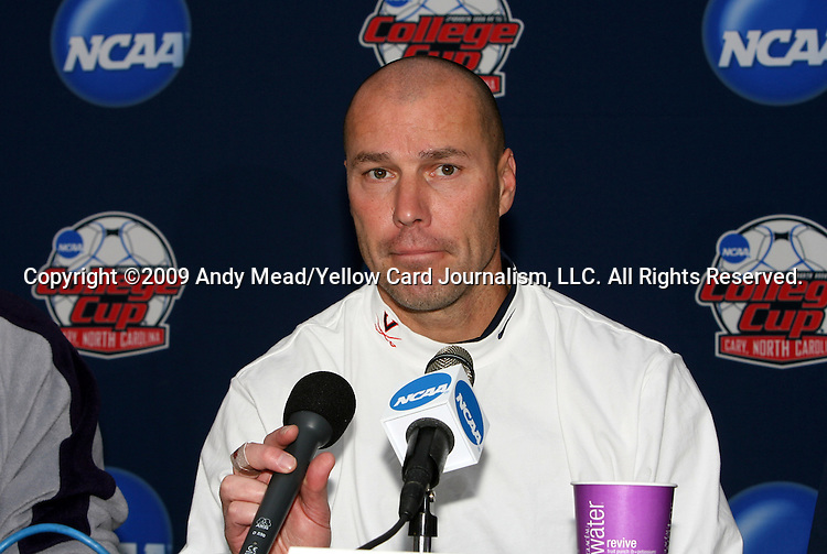 10 December 2009: Head coach head coach George Gelnovatch. The University of Virginia Cavaliers held a press conference at WakeMed Soccer Stadium in Cary, North Carolina on the day before playing Wake Forest in an NCAA Division I Men's College Cup semifinal game.