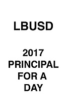 LBUSD 2017 Principal For A Day