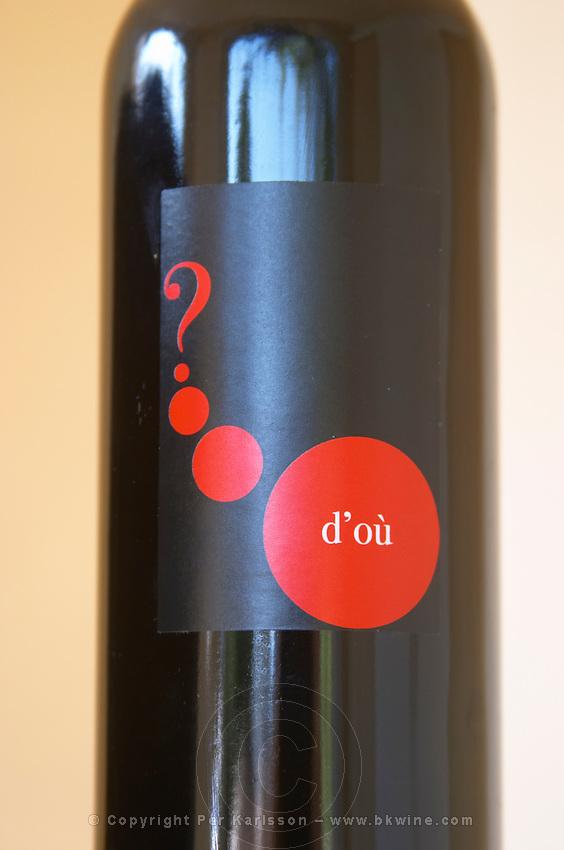 A red sweet fortified wine (Port wine style) called Vin D'Ou (Wine from where?), a play of word on Vin Doux (Sweet Wine) Domaine de la Tour du Bon Le Castellet Bandol Var Cote d'Azur France