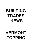 Building Trades News Vermont Topping