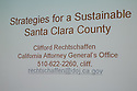 Slide presented by Clifford Rechtschaffen of the California Attorney General's Office. This forum entitled Strategies for a Sustainable Santa Clara County: Developing Goals and Planning Tools was held at the Silicon Valley Community Foundation (SVCF) in Mountain View, CA from 9 AM to Noon on 1/25/2008. The event was sponsored by Leagues of Women Voters of Santa Clara County and Office of County Supervisor Liz Kniss.