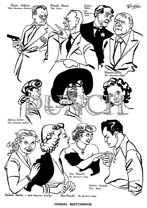 Cinema Sketchbook.. ; Kiss Tomorrow Goodbye ; James Cagney , Helena Carter and Barbara Payton ...The Men ; Everett Sloane , Virginia Farmer , Teresa Wright and Marlon Brando..For Heavens ' s Sake ; Clifton Webb , Edmund Gwenn , Joan Bennett and Joan Blondell..