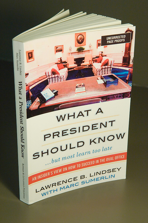 "Lawrence B. Lindsey book, ""What a President Should Know"""